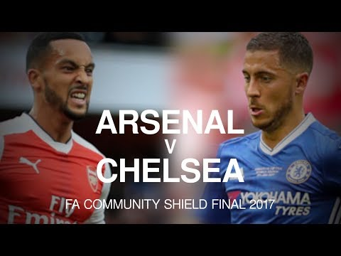 Arsenal v Chelsea - FA Community Shield Final Match Preview