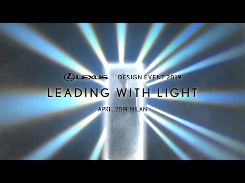 LEXUS DESIGN EVENT 2019 - LEADING WITH LIGHT Teaser Video
