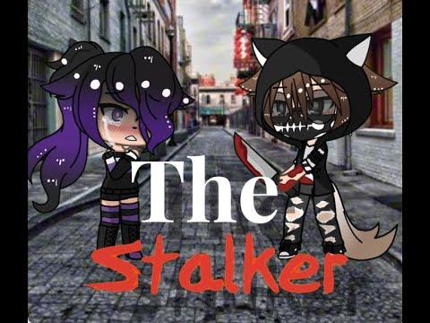|The Stalker| Glmm | Original By Me :) | 12+|