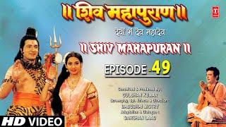 Video Shiv Mahapuran - Episode 49 download MP3, 3GP, MP4, WEBM, AVI, FLV Agustus 2018
