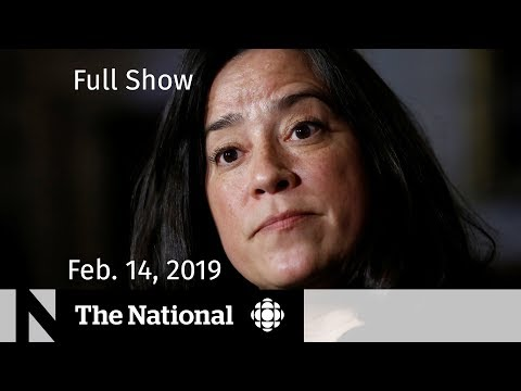 The National for February 14, 2019 — SNC-Lavalin Probe, Protest Convoy, Trump to Declare Emergency