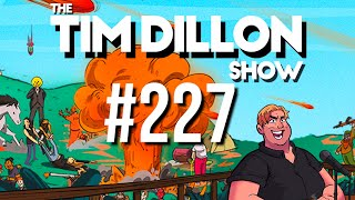 #227 - Sober Up | The Tim Dillon Show