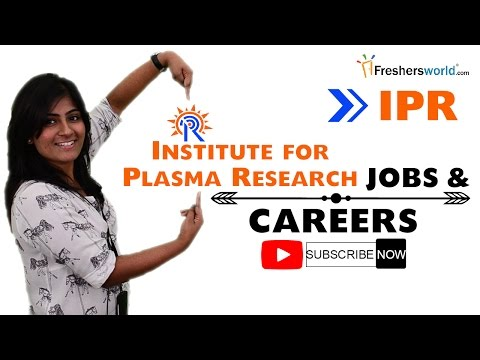Institute for Plasma Research – IPR,Jobs,Careers,Research,GATE,Salary,Recruitment details