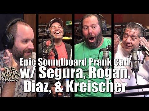 Prank Call w/ Segura, Rogan, Diaz, and Kreischer