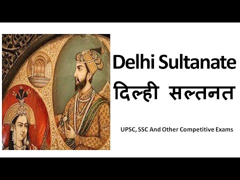 Delhi Sultanate / History Of India/ (UPSC, IAS, IPS, SSC , Other Competitive Exams)
