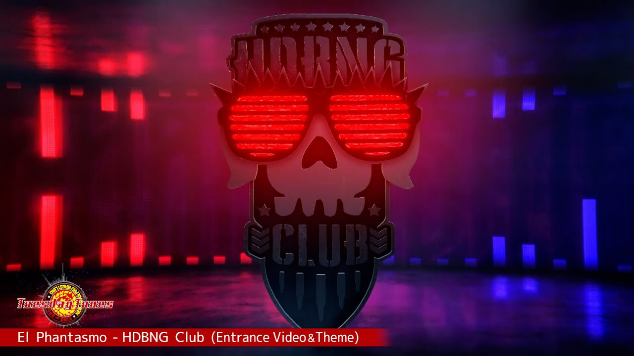 El Phantasmo - HDBNG Club (EntranceVideo & Theme)