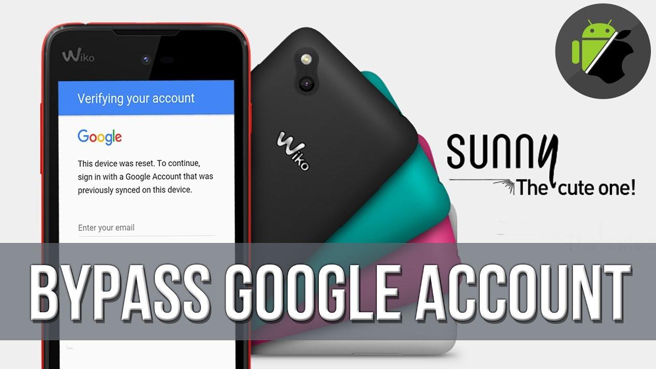 Hướng dẫn xóa xác minh tài khoản Google cho Wiko Sunny