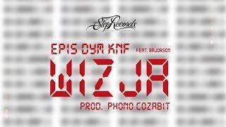 EPIS DYM KNF ft. Bajorson - Wizja