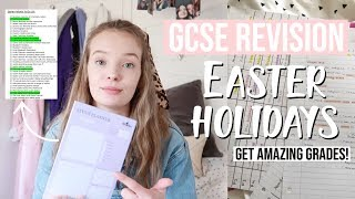 How to revise in the EASTER HOLIDAYS to get amazing GCSE grades!