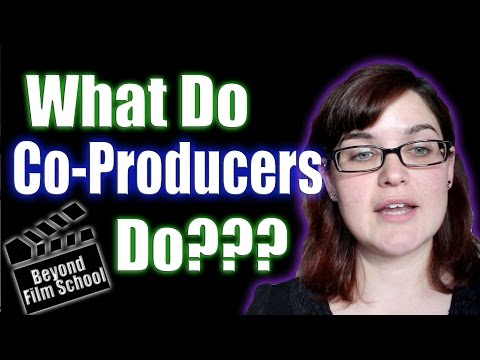 Film Industry #26:  What Do Co-Producers do?
