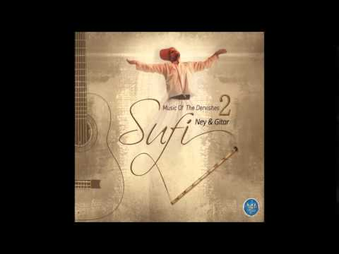 SUFİ MUSİC OF THE DERVİSHES 2 NEY & GİTAR DUALARIN SESİ (Sufi Music)