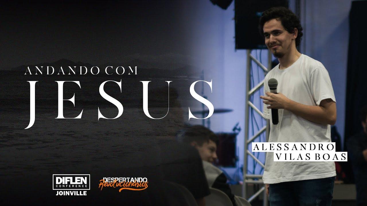 ANDANDO COM JESUS - Alessandro Vilas Boas #DiflenConferenceJoinville
