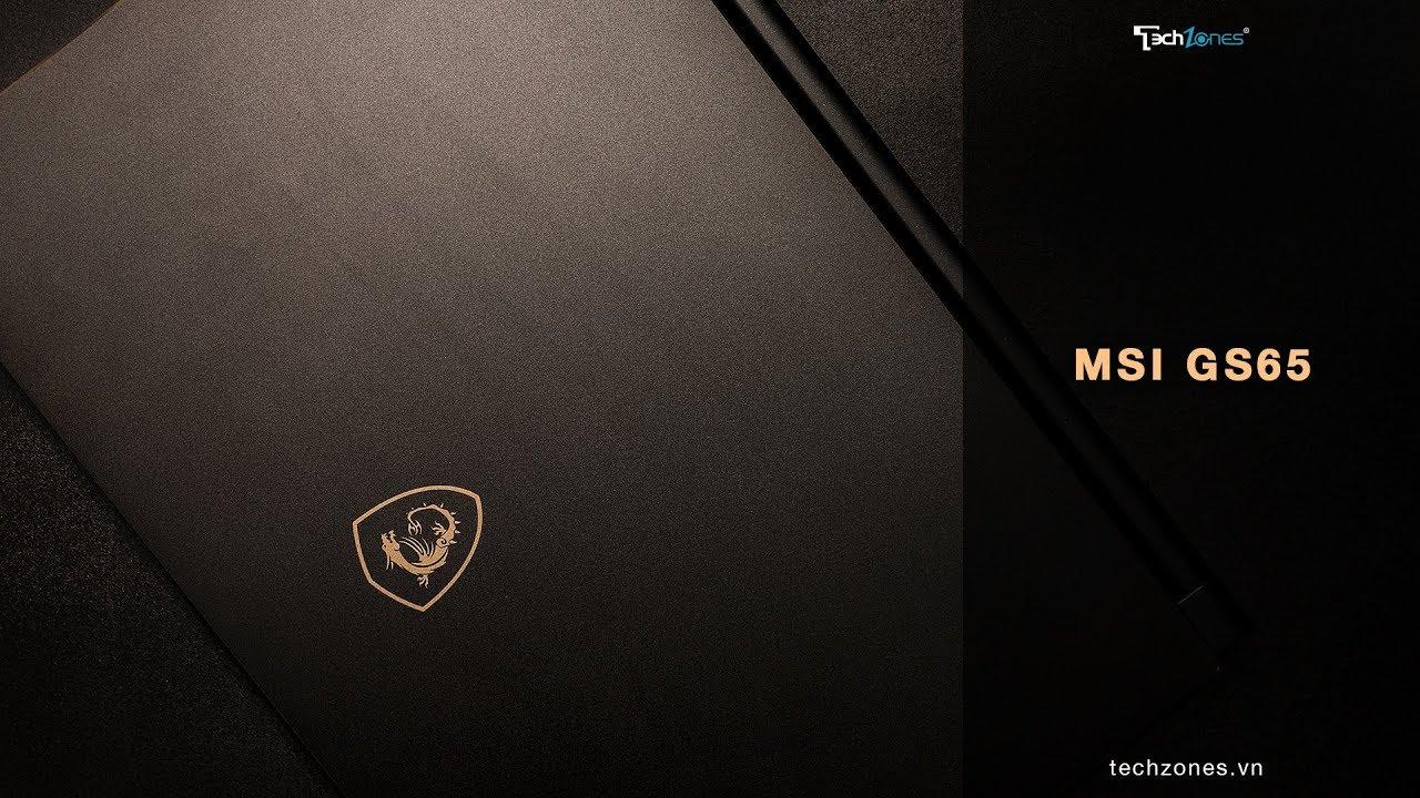 """MSI GS65  – chiếc laptop siêu khủng trong thân hình một """"siêu mẫu"""""""