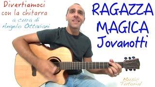 RAGAZZA MAGICA - JOVANOTTI - DIVERTIAMOCI CON LA CHITARRA