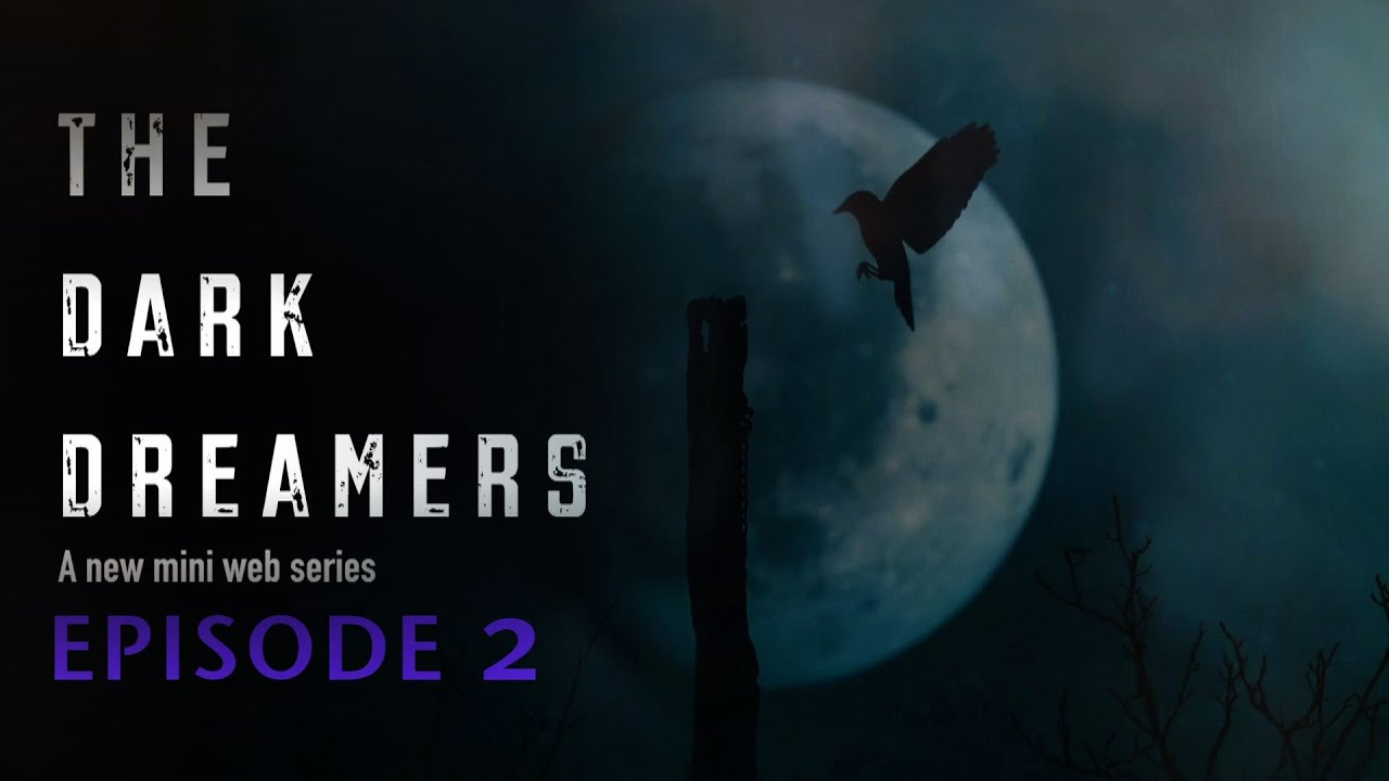 Dark Dreamers Episode 2