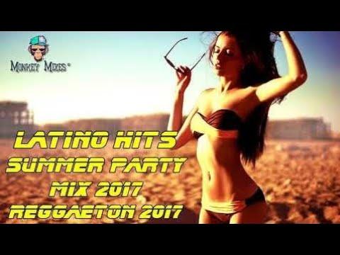 Latin Dance Hits 2017 | Reggaeton 2017 | New Latino Summer Hits Party Mix 201 | International Music