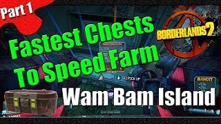 Borderlands 2 | Fastest Chests to Speed Farm | Part 1 | Wam Bam Island | Secret Chest