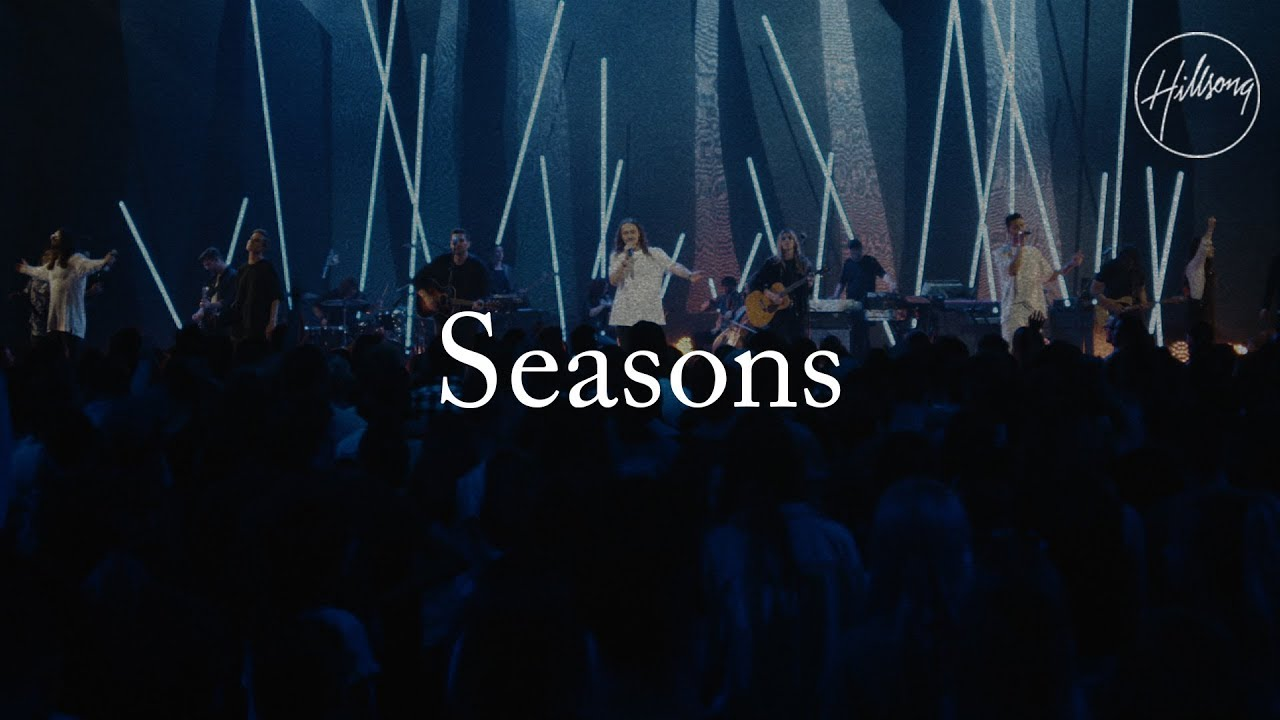 Song of the Week: Seasons by Hillsong | The Esthitude Place