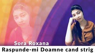 ROXANA CARAIAN - RASPUNDE-MI DOAMNE CAND STRIG 2019