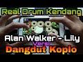 Alan Walker - Lily Dangdut Koplo (Real Drum Kendang Android Cover)   Lily Koplo Version