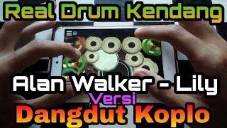 Alan Walker  Lily Dangdut Koplo Real Drum