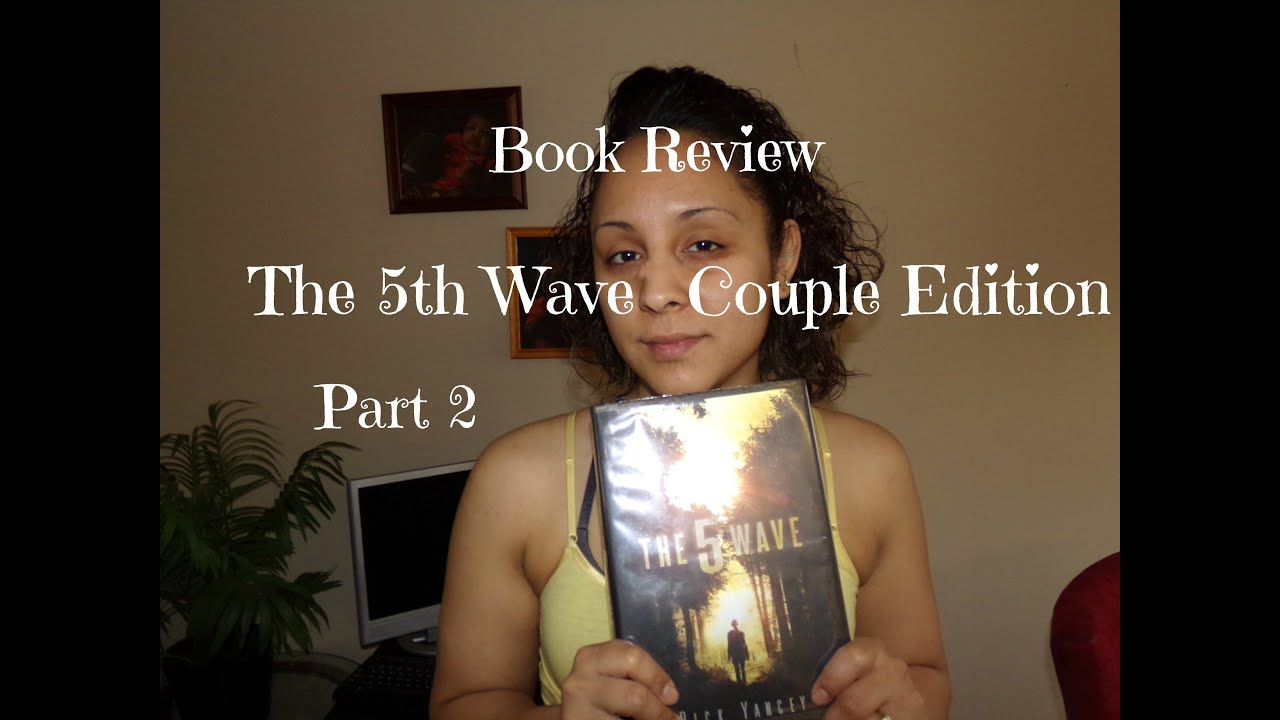 Book Review #3 Couple Edition | The 5th Wave - Pt 2