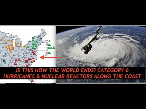 Superstorms Category 6 Hurricanes Could End The World - Updates Nuclear Event, Brunswick Plant, Dump