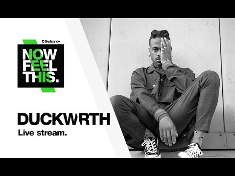 DUCKWRTH Live Stream   Now Feel This - Skullcandy