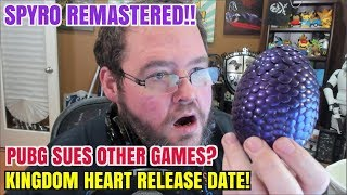 gaming news: PUBG  WILL SUE FORTNITE? SPYRO REMASTERED! KINGDOM HEARTS RELEASE DATE