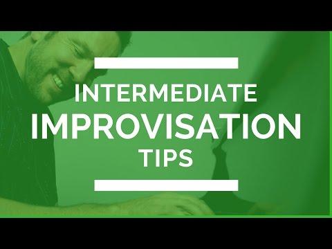 Intermediate Improvisation Tips And Exercises