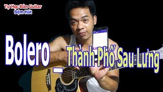 Thực Hành Guitar Bolero Vào Bài THÀNH PHỐ SAU LƯNG