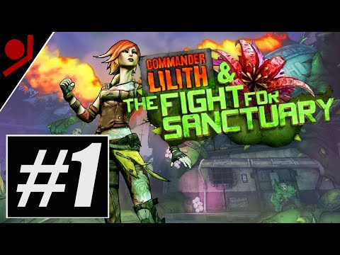 Commander Lilith & The Fight for Sanctuary | Borderlands 2 DLC #1