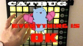 Catbug - Everything is OK | Launchpad Dubstep | (Project File)
