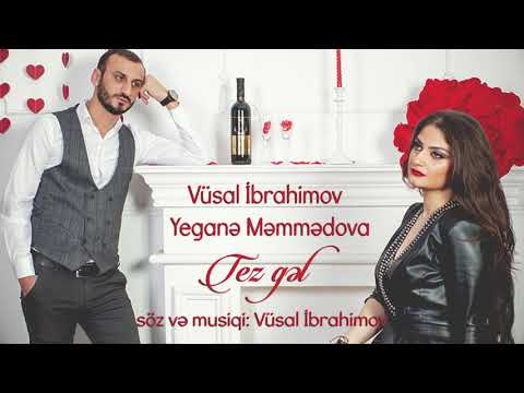 Vusal Ibrahimov Yegane Memmedova - Tez gel