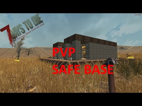 7 DAYS TO DIE - BASE DESIGN PART 3 -  PVP SAFE BASE