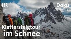 Sextener Dolomiten: Klettersteig-Premiere im Unwetter| Bergauf-Bergab | Doku | BR