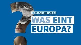 """""""Was eint Europa?"""": Semesterfrage der Universität Wien"""
