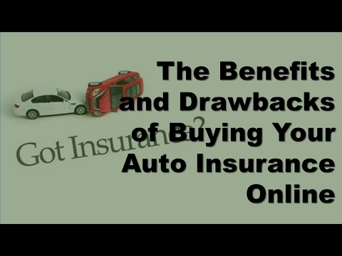 Why You Should Buy Car Insurance Online | The Benefits and Drawbacks of Buying Your Auto Insurance O