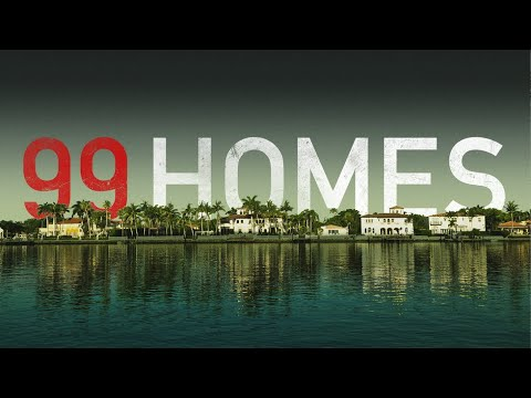 99 Homes - Short Trailer