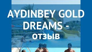 AYDINBEY GOLD DREAMS 5* Турция Алания отзывы – отель ЕЙДИНБЭЙ ГОЛД ДРИМС 5* Алания отзывы видео