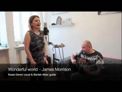 Kasia Dereń  Wonderful World James Morrison   Session