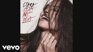 Ciara - Give Me Love (Audio)