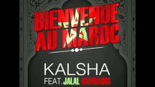 Kalsha Feat Jalal El Hamdaoui - Bienvenue au Maroc