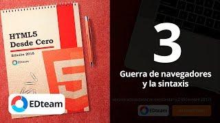 La guerra de navegadores y la sintaxis de HTML  - Curso HTML5 Desde Cero  (3)