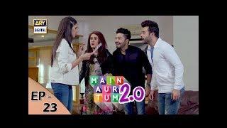 Main Aur Tum 2.0 Episode 23 - 3rd Feb 2018 - ARY Digital Drama