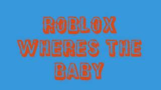 Wheres The Baby | Roblox | Pivot Animator