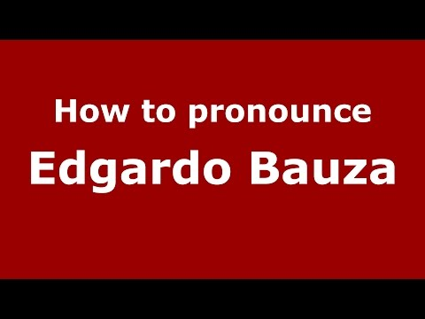 How to pronounce Edgardo Bauza (Spanish/Argentina) - PronounceNames.com