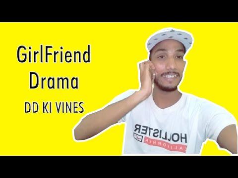 DD Ki Vines | Girlfriend Drama