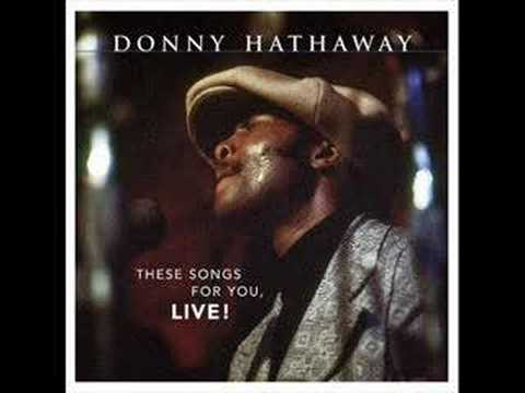 Young, Gifted, and Black(Live)- Donny Hathaway