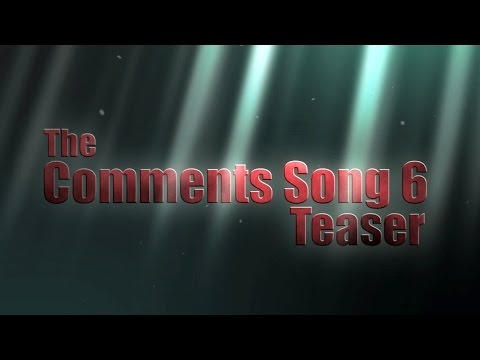The Comments Song 6 (Official Teaser) | 2J